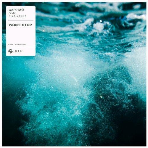 WATERMÄT FEAT. KELLI-LEIGH - Won't Stop (Spinnin Deep)