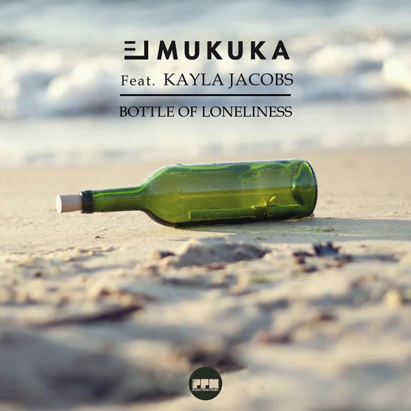 EL MUKUKA FEAT. KAYLA JACOBS - Bottle Of Loneliness (Planet Punk/KNM)