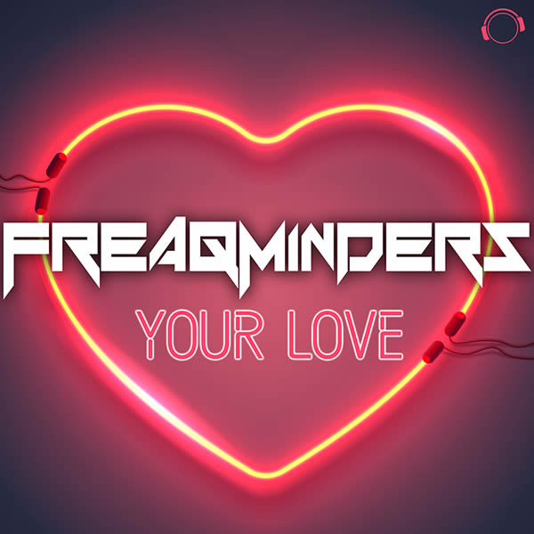 FREAQMINDERS - Your Love (Mental Madness/KNM)