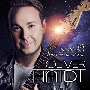 OLIVER HAIDT - Ich Hol Dir Vom Himmel Die Sterne (Universal Austria/Electrola/Universal/UV)