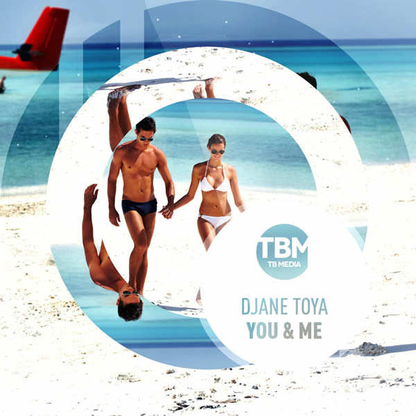 DJANE TOYA - You & Me (TB Media)