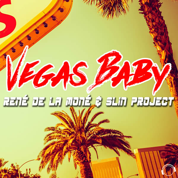 RENÉ DE LA MONÉ & SLIN PROJECT - Vegas Baby (Mental Madness/KNM)