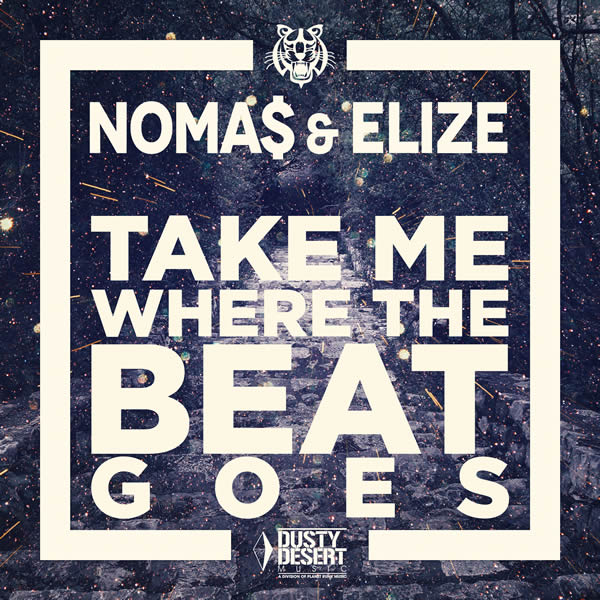 NOMA$ & ELIZE - Take Me Where The Beat Goes (Dusty Desert/Planet Punk/KNM)