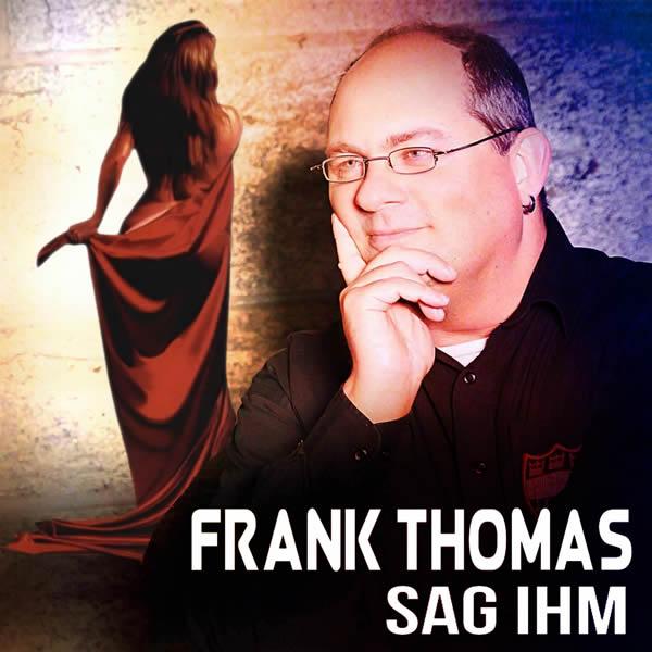 FRANK THOMAS - Sag Ihm (Fiesta/KNM)