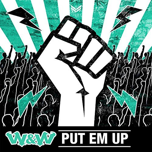 W&W - Put Em Up (Mainstage/Armada/Kontor/KNM)
