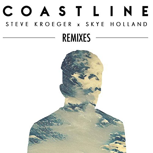 STEVE KROEGER FEAT. SKYE HOLLAND - Coastline (Tough Stuff!/Columbia/Sony)