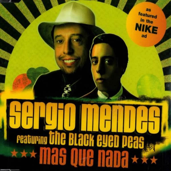 SERGIO MENDES FEAT. THE BLACK EYED PEAS - Mas Que Nada (Universal/UV)