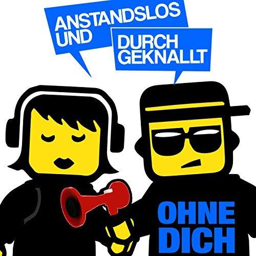 ANSTANDSLOS & DURCHGEKNALLT - Liebficken (Nitron/Sony)
