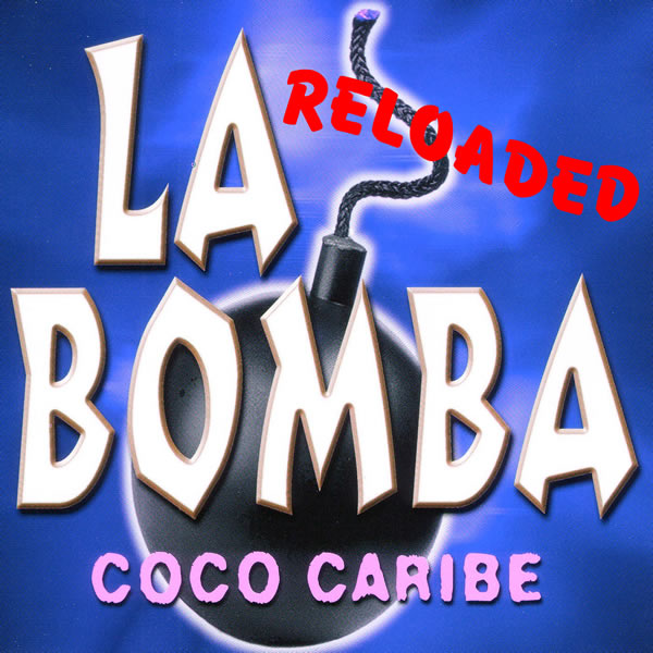 COCO CARIBE PRES. BY PIT BAILAY & STEVE CYPRESS - La Bomba (Reloaded) (Malle Records/A45/KNM)