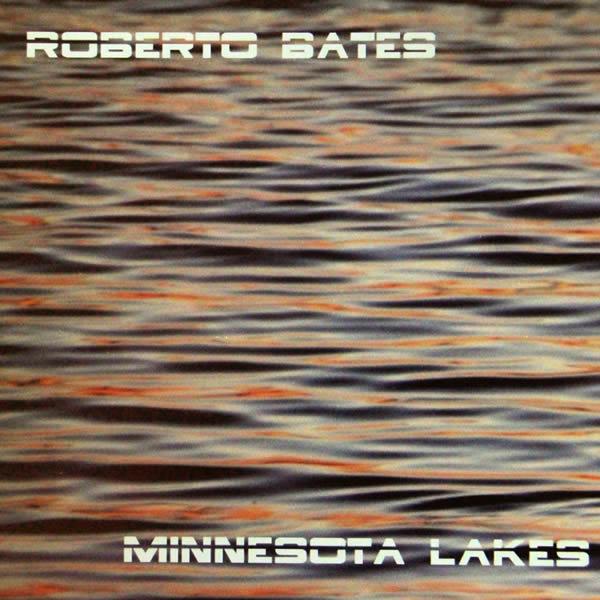 ROBERTO BATES - Minnesota Lakes (bgRECORDS/KNM)