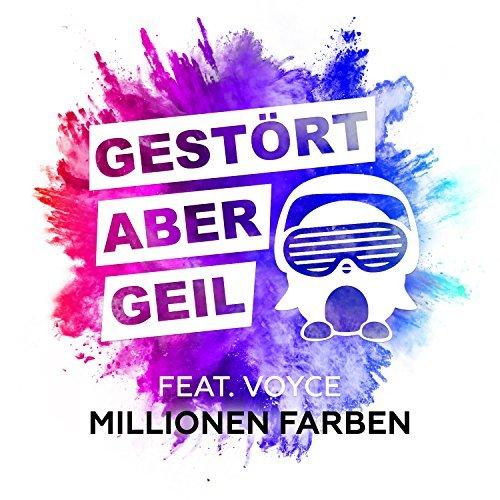 GESTÖRT ABER GEIL FEAT. VOYCE - Millionen Farben (Kontor/KNM)