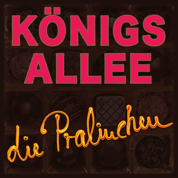 DIE PRALINCHEN - Königsallee (Fiesta/KNM)