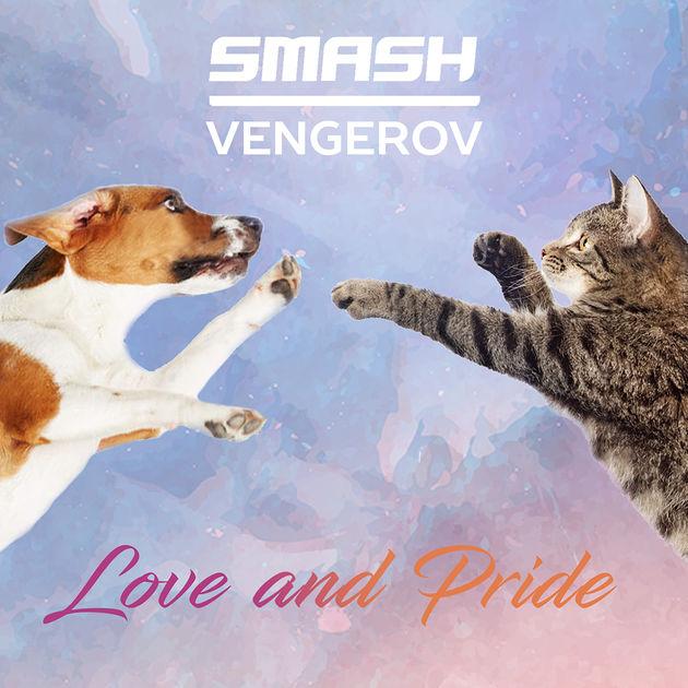 SMASH & VENGEROV - Love & Pride (Sowa/Velvet/Edel/Kontor/KNM)