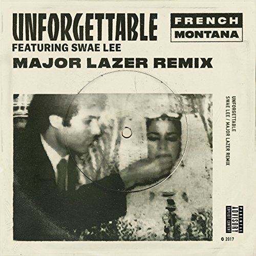 FRENCH MONTANA FEAT. SWAE LEE - Unforgettable (Epic/Sony)