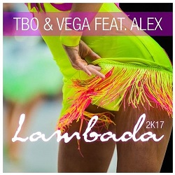 TBO & VEGA FEAT. ALEX - Lambada 2K17 (Sounds United)