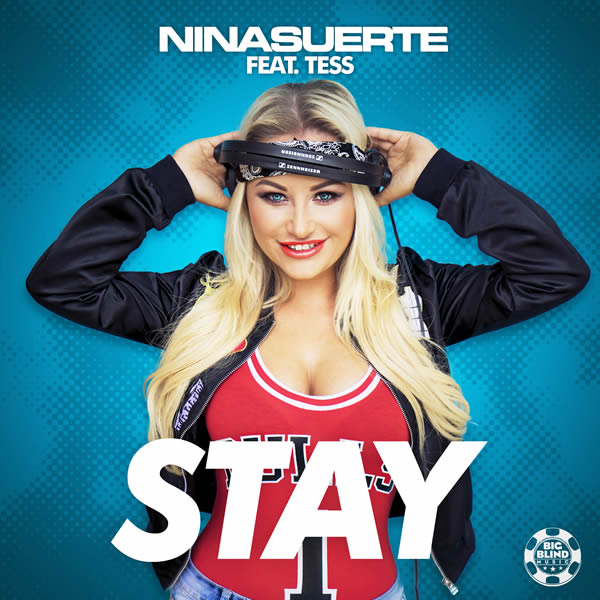 NINA SUERTE FEAT. TESS - Stay (Big Blind/Planet Punk/KNM)