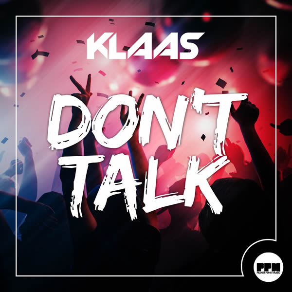 KLAAS - Don't Talk (Planet Punk/KNM)