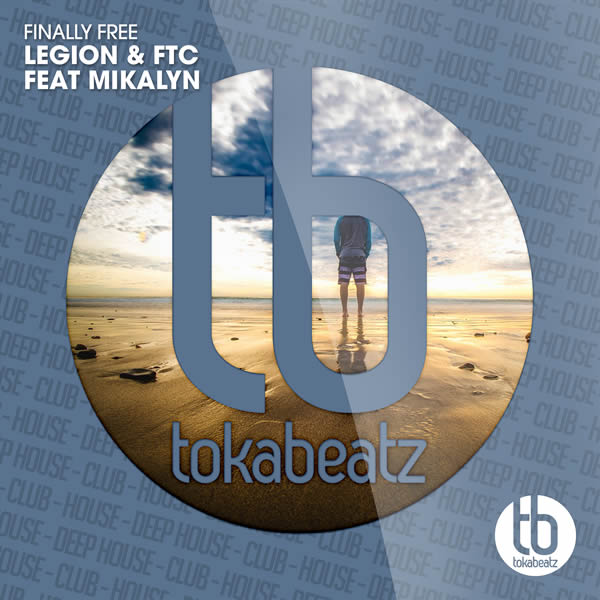 LEGION & FTC FEAT. MIKALYN - Finally Free (Toka Beatz/Believe)