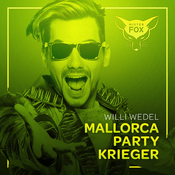 WILLI WEDEL - Mallorca Party Krieger (Mister Fox)