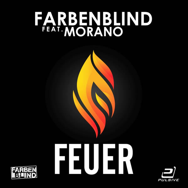 FARBENBLIND FEAT. MORANO - Feuer (Pulsive/Pulsive Media/KNM)