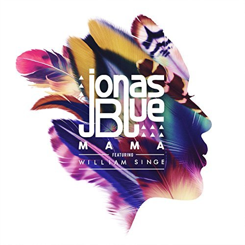 JONAS BLUE FEAT. WILLIAM SINGE - Mama (Virgin/EMI/Universal/UV)