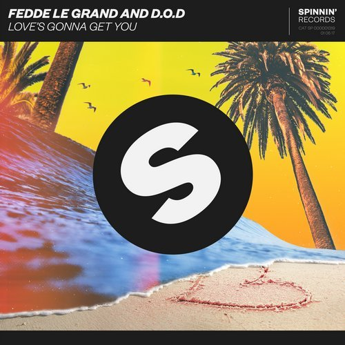 FEDDE LE GRAND AND D.O.D - Love's Gonna Get You (Spinnin)