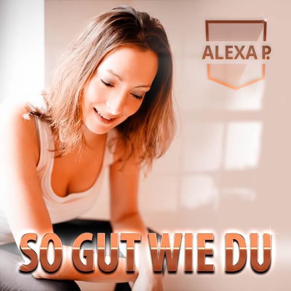ALEXA P. - So Gut Wie Du (Fiesta/KNM)