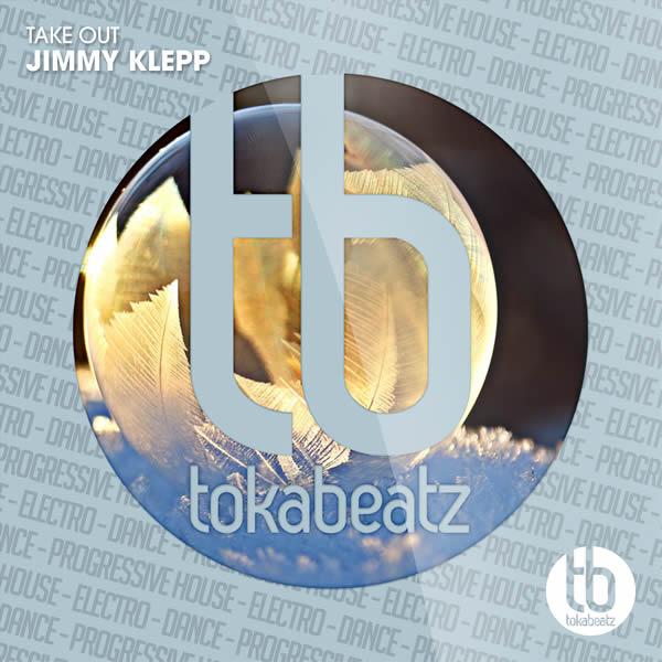 JIMMY KLEPP - Take Out (Toka Beatz/Believe)