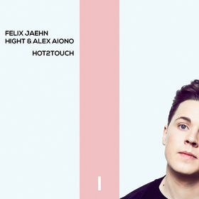 FELIX JAEHN FEAT. HIGHT & ALEX AIONO - Hot2Touch (Polydor/Island/Universal/UV)