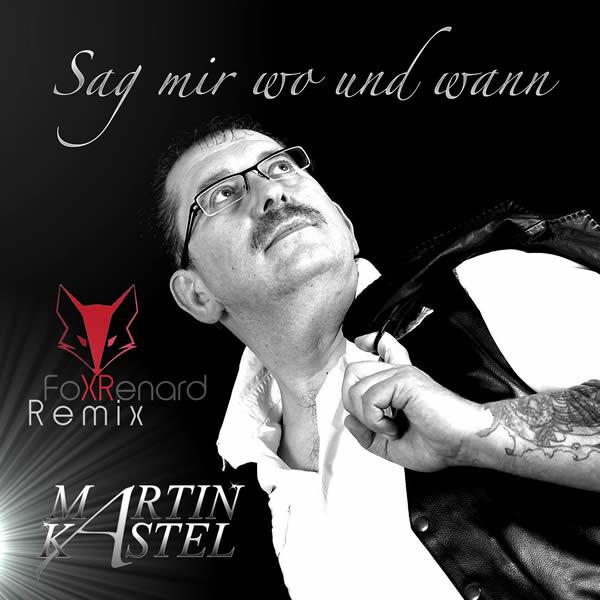 MARTIN KASTEL - Sag Mir Wo Und Wann (Fiesta/KNM)