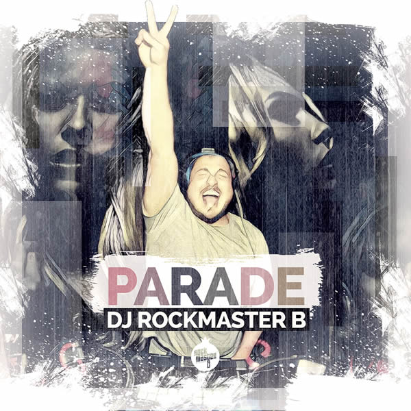 DJ ROCKMASTER B - Parade (Bohemian/Feiyr)