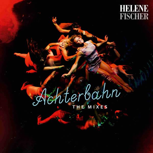 HELENE FISCHER - Achterbahn (Polydor/Island/Universal/UV)