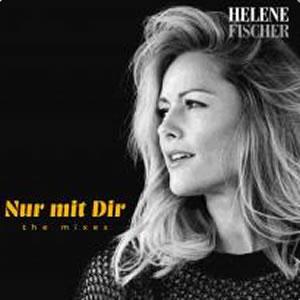 HELENE FISCHER - Nur Mit Dir (Polydor/Island/Universal/UV)