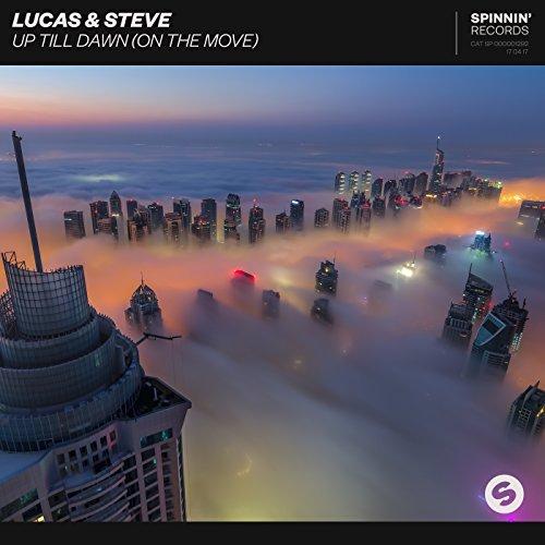 LUCAS & STEVE - Up Till Dawn (On The Move) (Spinnin/Universal/UV)