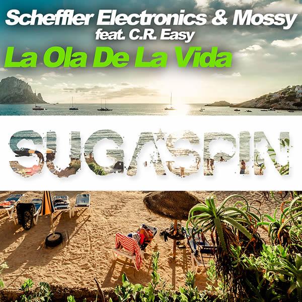 SCHEFFLER ELECTRONICS & MOSSY FEAT. C.R. EASY - La Ola De La Vida (Sugaspin/KNM)