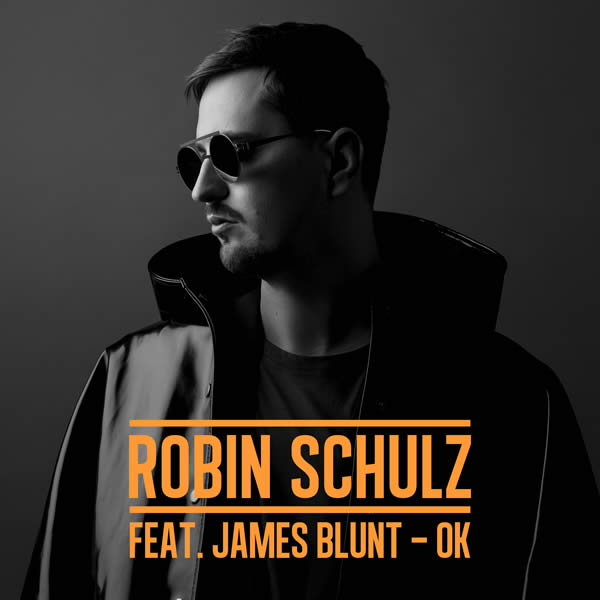 ROBIN SCHULZ FEAT. JAMES BLUNT - OK (Tonspiel/Warner)