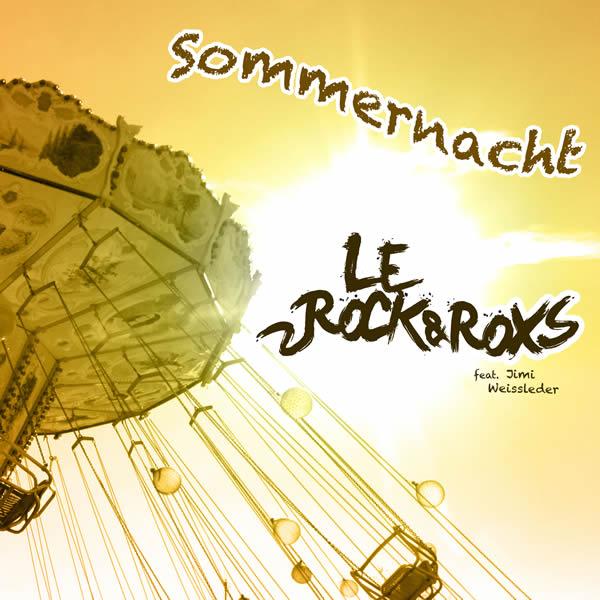 LE ROCK & ROXS FEAT. JIMI WEISSLEDER - Sommernacht (Rockstroh Music/KNM)