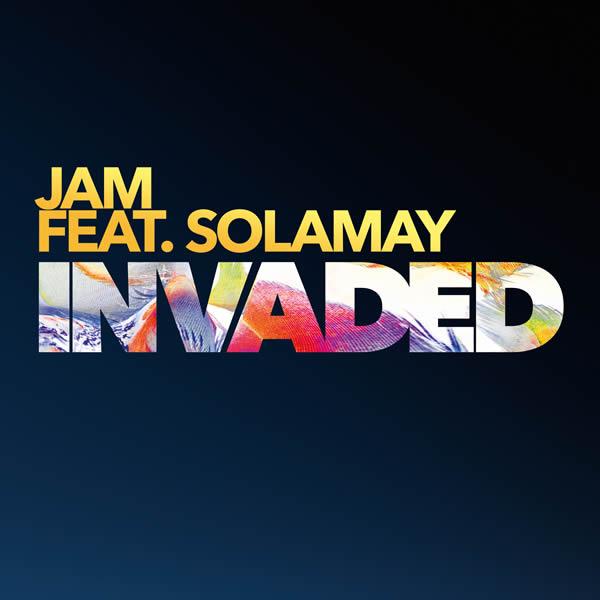 JAM FEAT. SOLAMAY - Invaded (Nitron/Sony)