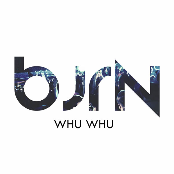 BJRN - Whu Whu (HaKuZa/Roba)