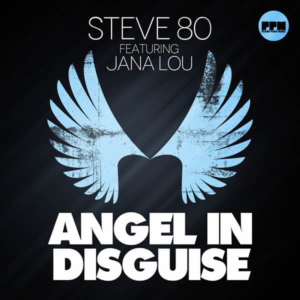 STEVE 80 FEAT. JANA LOU - Angel In Disguise (Planet Punk/KNM)