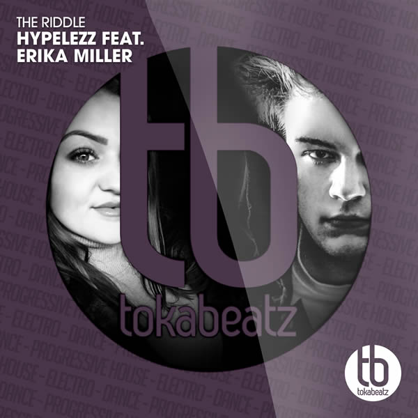 HYPELEZZ FEAT. ERIKA MILLER - The Riddle (Toka Beatz/Believe)