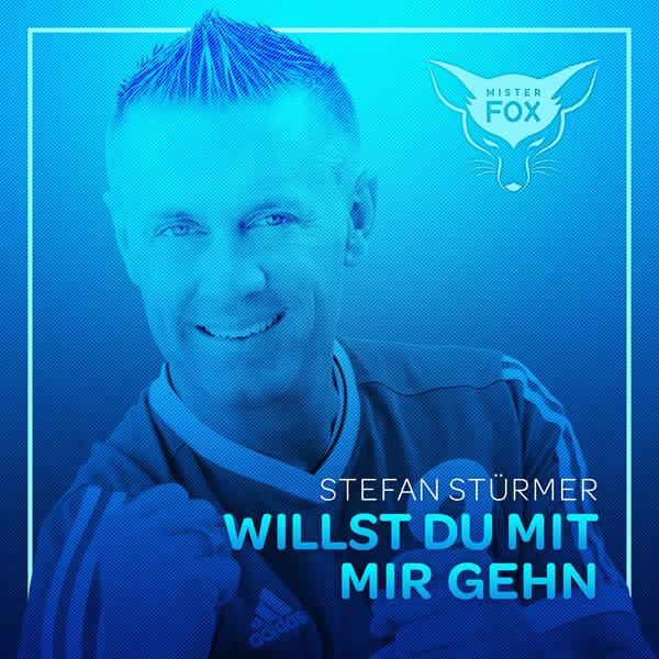 STEFAN STÜRMER - Willst Du Mit Mir Gehen (Mister Fox)