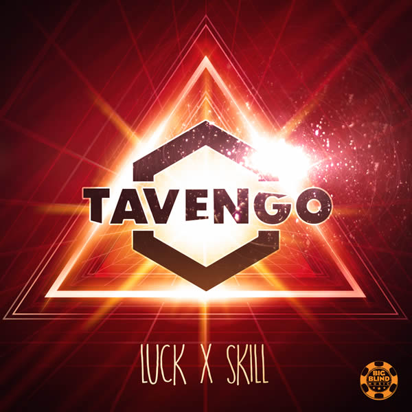 TAVENGO - Luck X Skill (Big Blind/Planet Punk/KNM)