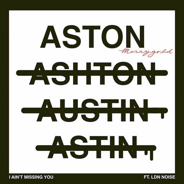 ASTON MERRYGOLD FEAT. LDN NOISE - I Ain't Missing You (Membran/The Orchard)