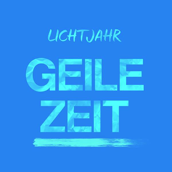 LICHTJAHR - Geile Zeit (Zoo Digital/Zebralution)
