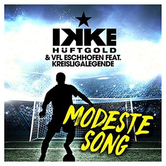 IKKE HÜFTGOLD & VFL ESCHHOFEN FEAT. KREISLIGALEGENDE - Modeste Song (Summerfield)