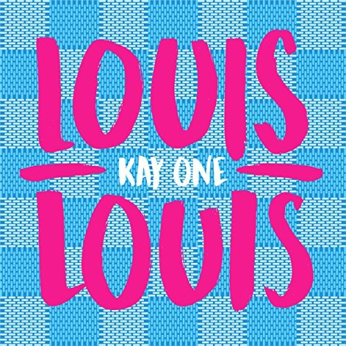 KAY ONE  - Louis Louis (Princekayone/Embassy Of Music/Zebralution)