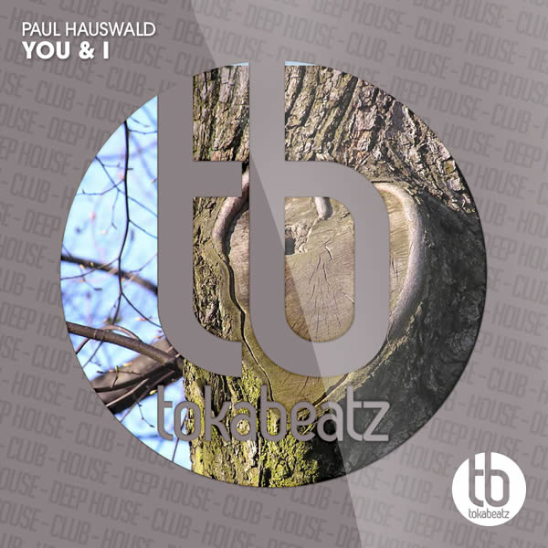 PAUL HAUSWALD - You & I (Toka Beatz/Believe)