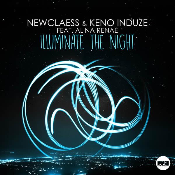 NEWCLAESS & KENO INDUZE FEAT. ALINA RENAE - Illuminate The Night (Planet Punk/KNM)