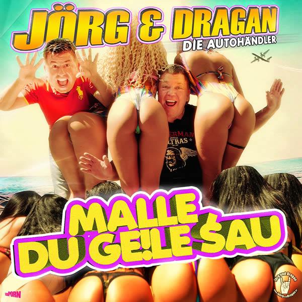 JÖRG & DRAGAN (DIE AUTOHÄNDLER) - Malle, Du Geile Sau (Fiesta/KNM)